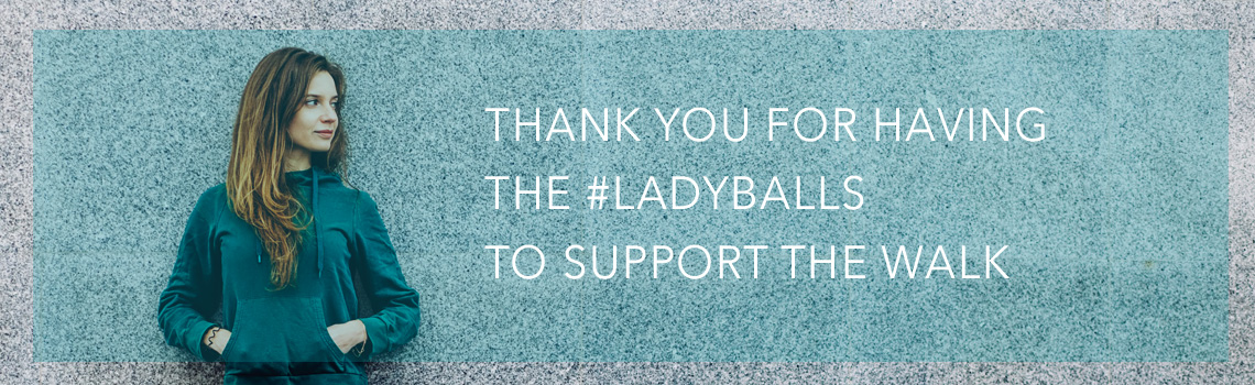 Thank you for having the ladyballs to support the Ovarian Cancer Walk of Hope Walk of Hope.